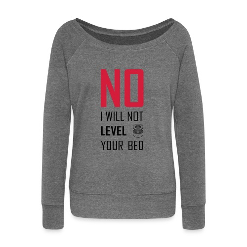 No I will not level your bed (vertical) - Women's Boat Neck Long Sleeve Top