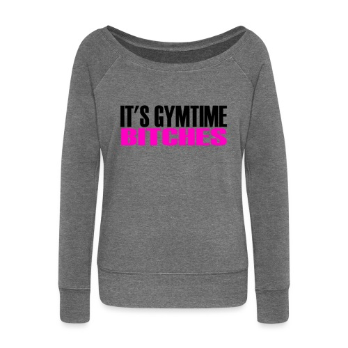 itsgymtimebitches - Women's Boat Neck Long Sleeve Top