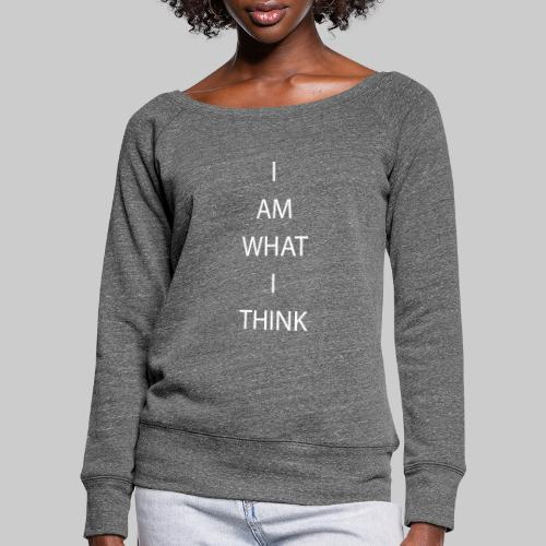 I AM WHAT I THINK - Women's Boat Neck Long Sleeve Top