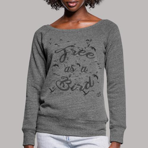free as a bird | free as a bird - Women's Boat Neck Long Sleeve Top
