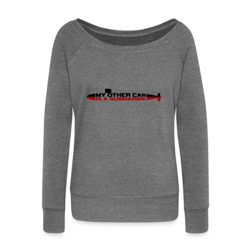 My other car is a Submarine! - Women's Boat Neck Long Sleeve Top