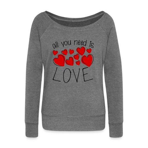 All you need is love - Frauen Pullover mit U-Boot-Ausschnitt von Bella