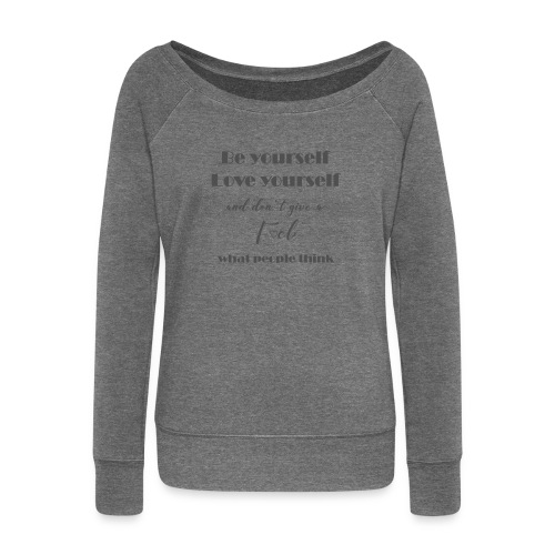 Be yourself Love yourself grey - Frauen Pullover mit U-Boot-Ausschnitt von Bella