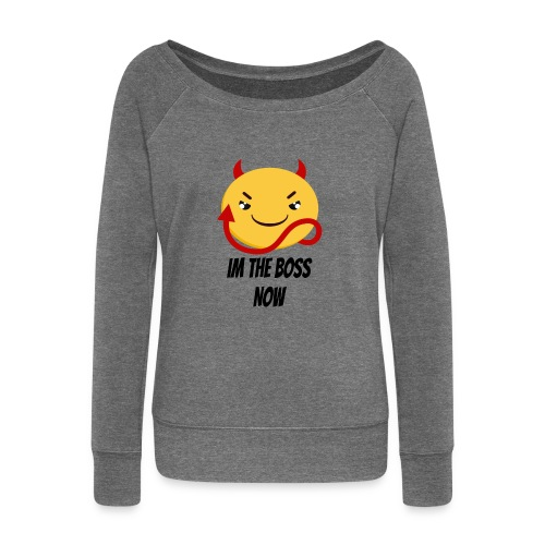 Im The Boss Now - Women's Boat Neck Long Sleeve Top