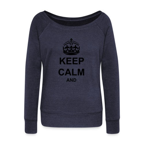 Keep Calm And Your Text Best Price - Women's Boat Neck Long Sleeve Top