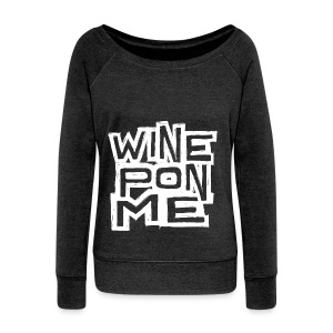 Wine Pon Me [T-Shirt] - Women's Boat Neck Long Sleeve Top