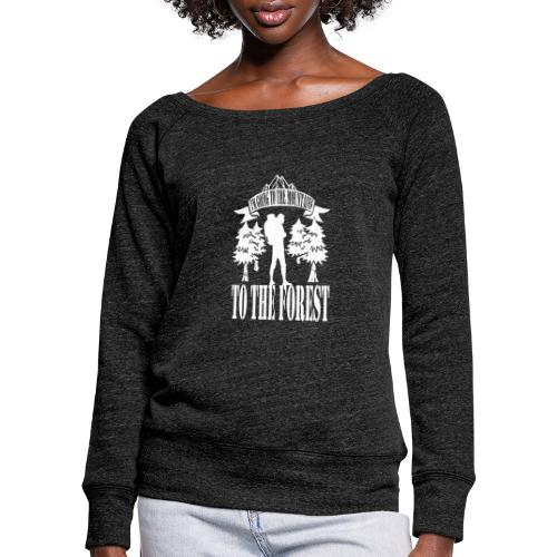 I m going to the mountains to the forest - Women's Boat Neck Long Sleeve Top