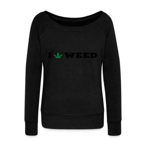 I LOVE WEED - Women's Boat Neck Long Sleeve Top