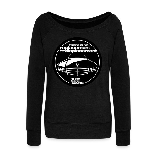 There is no replacement for displacement 2farbig - Women's Boat Neck Long Sleeve Top