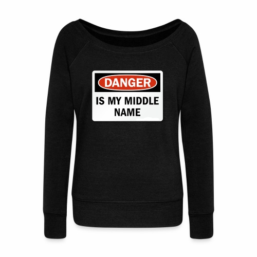 Danger is my middle name - Women's Boat Neck Long Sleeve Top