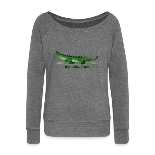 That s How I Roll - Women's Boat Neck Long Sleeve Top