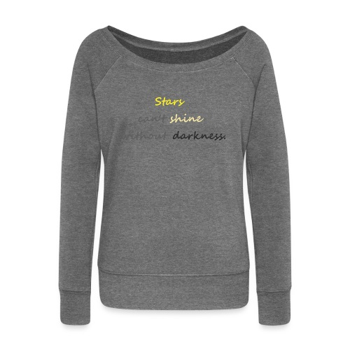 Stars can not shine without darkness - Women's Boat Neck Long Sleeve Top
