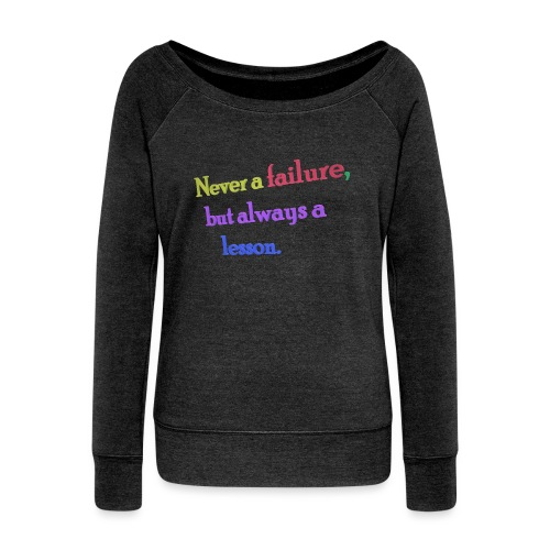 Never a failure but always a lesson - Women's Boat Neck Long Sleeve Top
