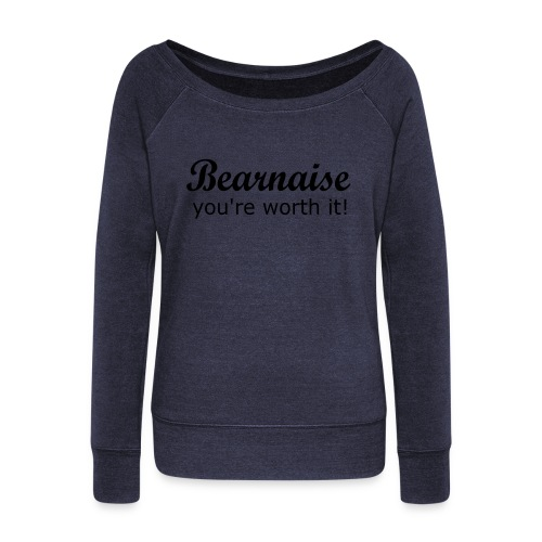 Bearnaise - you're worth it! - Women's Boat Neck Long Sleeve Top
