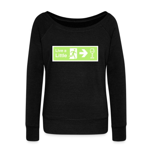 Live a little - Women's Boat Neck Long Sleeve Top