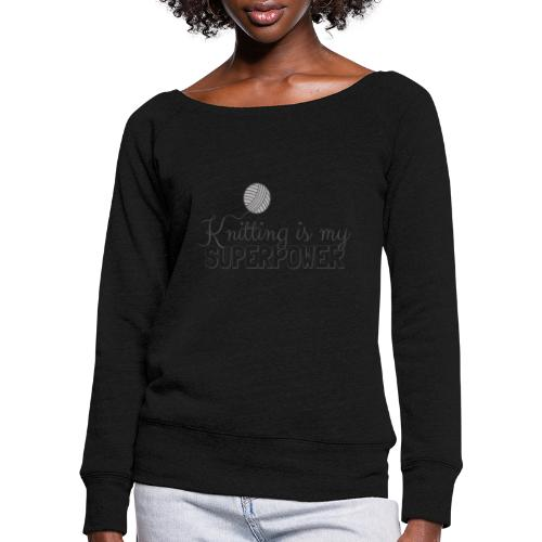 Knitting Is My Superpower - Women's Boat Neck Long Sleeve Top