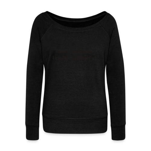 Time is an illusion. Lunchtime, doubly so. - Women's Boat Neck Long Sleeve Top