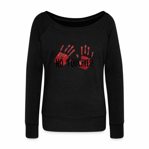 No Touchies 2 Bloody Hands Behind Black Text - Women's Boat Neck Long Sleeve Top