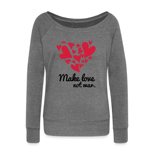 Make Love Not War T-Shirt - Women's Boat Neck Long Sleeve Top