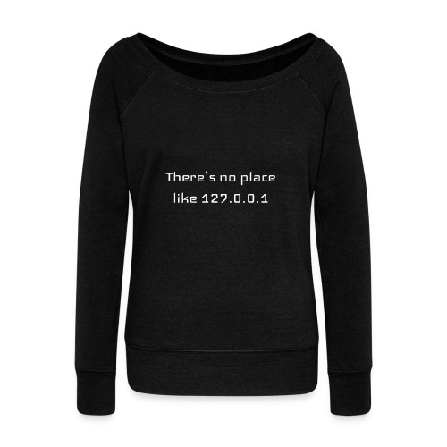 There is no place like127.0.0.1t-shirt - Pull Femme col bateau de Bella