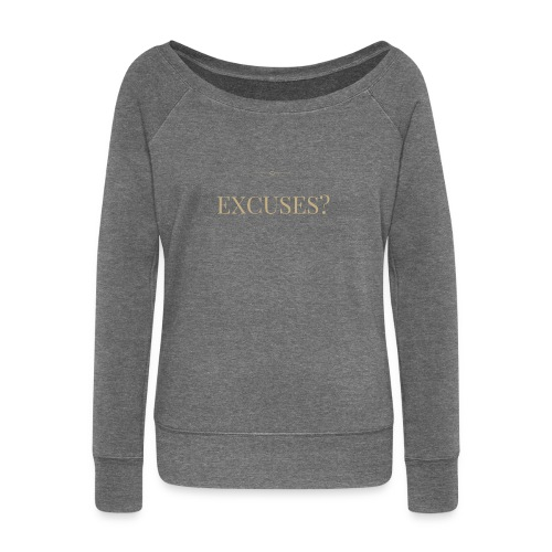 EXCUSES? Motivational T Shirt - Women's Boat Neck Long Sleeve Top