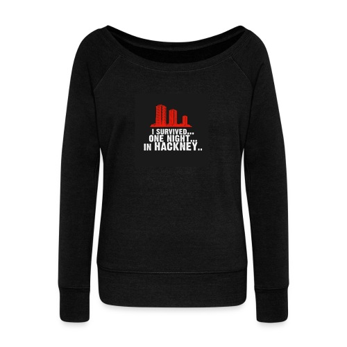 i survived one night in hackney badge - Women's Boat Neck Long Sleeve Top