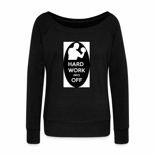 hard work pays off 2 cup.jpg - Women's Boat Neck Long Sleeve Top