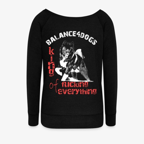 Balance4dogs - King of fucking everything - Women's Boat Neck Long Sleeve Top