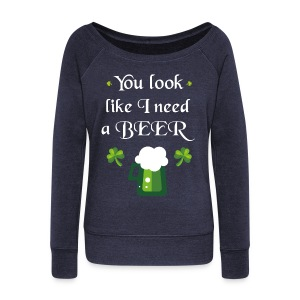 You look like I need a beer - Women's Boat Neck Long Sleeve Top
