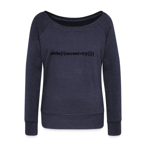 While not succeed, try again. - Women's Boat Neck Long Sleeve Top