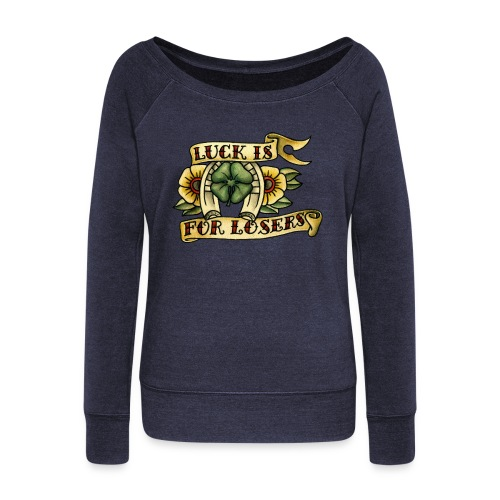 Luck Is For Losers - Women's Boat Neck Long Sleeve Top