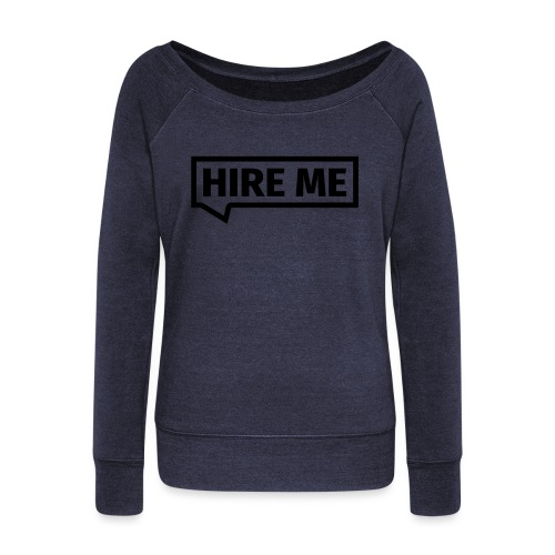 HIRE ME! (callout) - Women's Boat Neck Long Sleeve Top