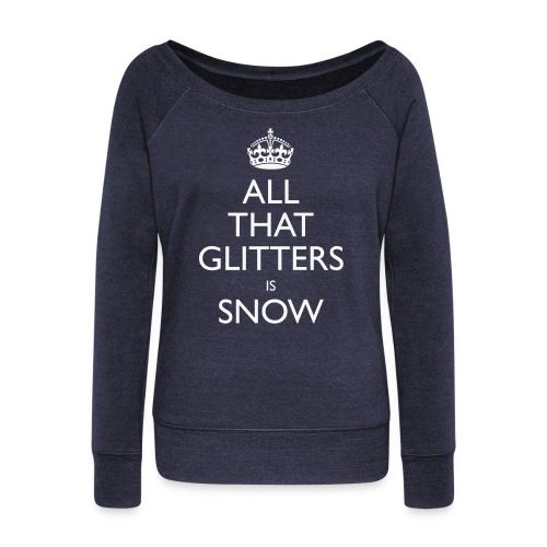 all that glitters is snow - Women's Boat Neck Long Sleeve Top