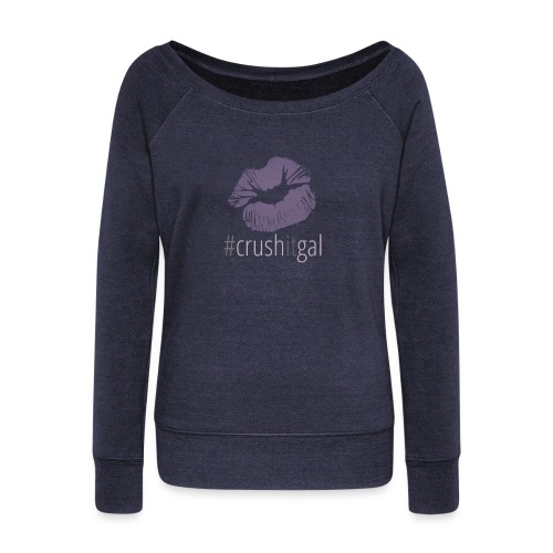 #crushitgal - Women's Boat Neck Long Sleeve Top