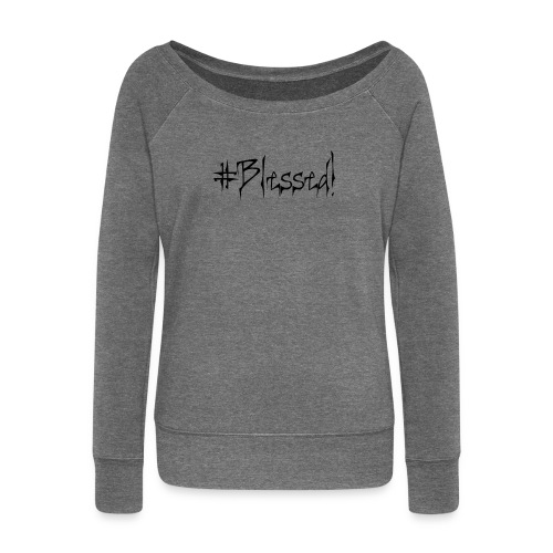 #Blessed - Women's Boat Neck Long Sleeve Top