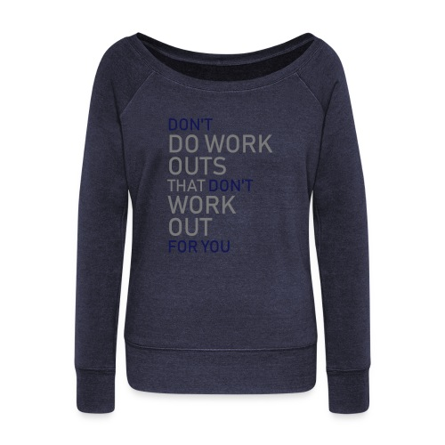 Don't do workouts - Women's Boat Neck Long Sleeve Top