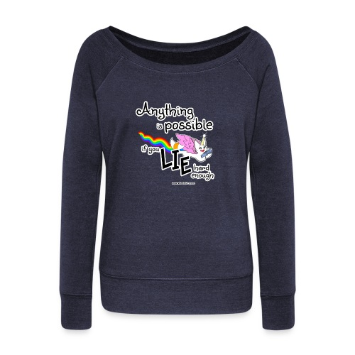 Anything Is Possible if you lie hard enough - Women's Boat Neck Long Sleeve Top