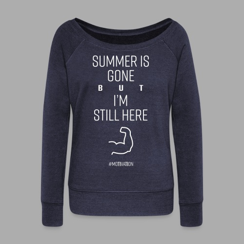 SUMMER IS GONE but I'M STILL HERE - Women's Boat Neck Long Sleeve Top