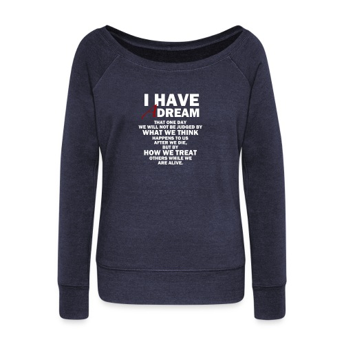 I HAVE A DREAM - Women's Boat Neck Long Sleeve Top