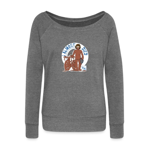 I almost died - Women's Boat Neck Long Sleeve Top