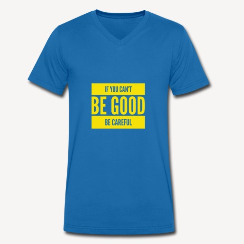 Be Good - Men's Organic V-Neck T-Shirt by Stanley & Stella
