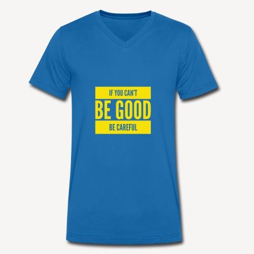 Be Good - Men's Organic V-Neck T-Shirt by Stanley & Stella