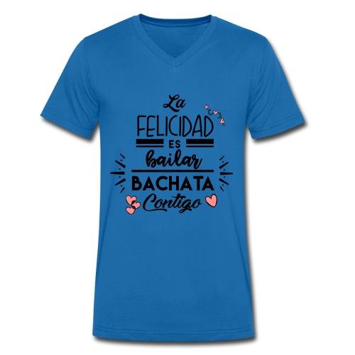 La Felicidad es bailar Bachata contigo - Camiseta ecológica hombre con cuello de pico de Stanley & Stella