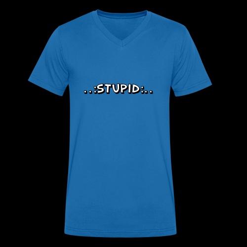 Stupid - Männer Bio-T-Shirt mit V-Ausschnitt von Stanley & Stella