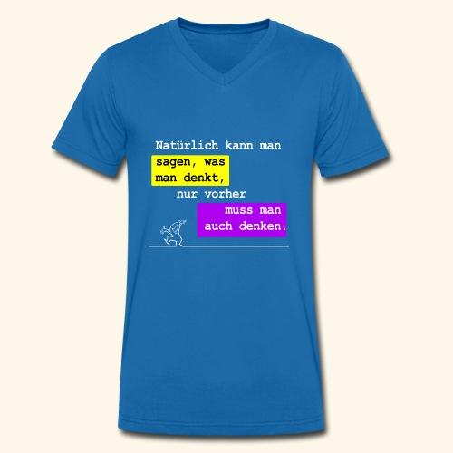 Man kann sagen was man denkt - Männer Bio-T-Shirt mit V-Ausschnitt von Stanley & Stella