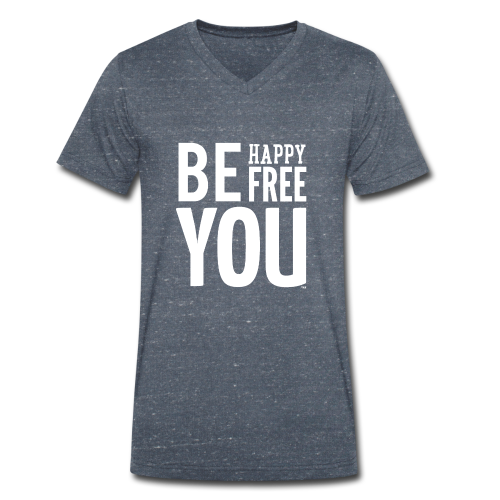 BE HAPPY. BE FREE. BE YOU - Mannen bio T-shirt met V-hals van Stanley & Stella