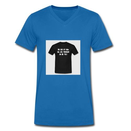 du ser ut som om jeg trenger en oel til t skjorte - Økologisk T-skjorte med V-hals for menn fra Stanley & Stella