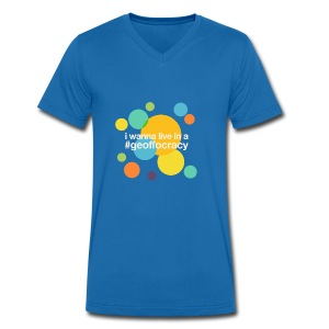 I wanna live in a #Geoffocracy (dark background) - Men's Organic V-Neck T-Shirt by Stanley & Stella
