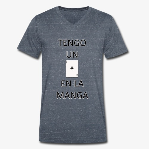 Tengo un as en la manga - Camiseta ecológica hombre con cuello de pico de Stanley & Stella