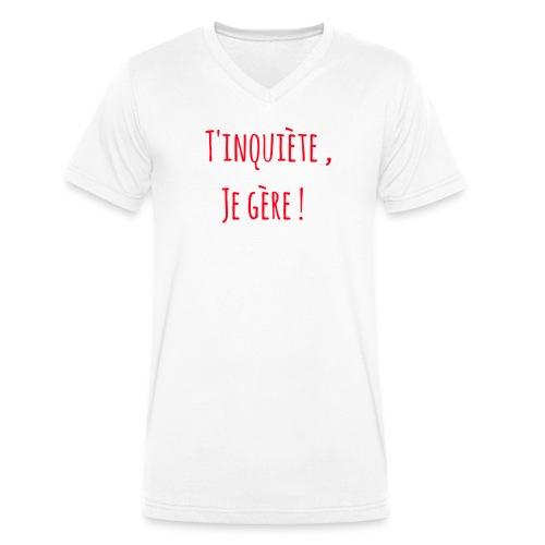 Tinquiète , je gère ! - T-shirt bio col V Stanley & Stella Homme